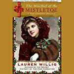 The Mischief of the Mistletoe: A Pink Carnation Christmas | Lauren Willig