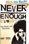 Never Enough: Die Story von The Cure