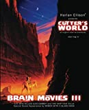 Brain Movies: The Original Teleplays of Harlan Ellison, Volume Three (Standard Edition) (Volume 3)