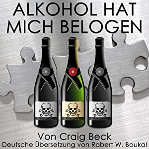 Alkohol Hat Mich Belogen [Alcohol Has Lied to Me] Audiobook