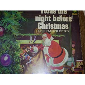 Twas  Night  Christmas on Amazon Com   Twas The Night Before Christmas  The Caroleers  Music