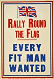 W81 Vintage WWI British Rally Round The Flag Every Fit Man Wanted Join Enlist Army World War 1 Recruitment Poster WW1 Re-Print Reproduction Print Card - A5 (148mm x 210mm)