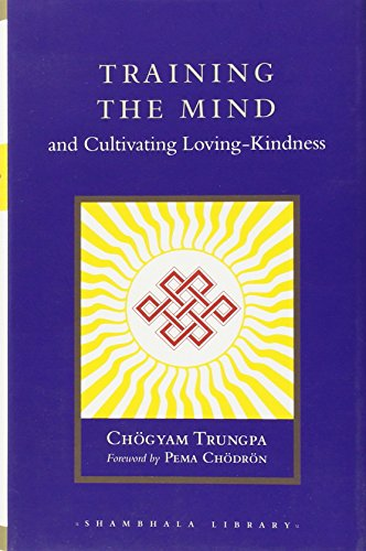 Training the Mind and Cultivating Loving-Kindness (Shambhala Library)