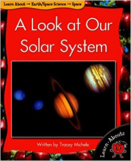 A Look at Our Solar System (Learn-Abouts): Tracey Michele ...