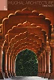 img - for Mughal Architecture: An Outline of its History and Development (1526 - 1858) 2nd edition by Koch, Ebba (2014) Hardcover book / textbook / text book