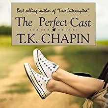 The Perfect Cast (       UNABRIDGED) by T.K. Chapin Narrated by Kandi Peppers