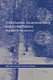 Globalization, Governmentality and Global Politics: Regulation for the Rest of Us? (RIPE Series in Global Political Economy)