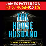 The House Husband | James Patterson,Duane Swierczynski