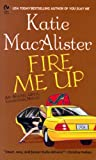 FIRE ME UP: An Aisling Grey, Guardian, Novel (Aisling Grey, Guardian Novels)