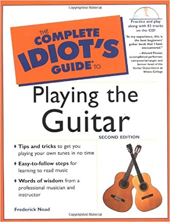 The Complete Idiot's Guide to Playing Guitar (2nd Edition) written by Frederick Noad