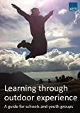 Learning through outdoor experience: a guide for schools and youth groups (English Edition)