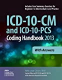 ICD-10-CM and ICD-10-PCS Coding Handbook, 2013 ed., with Answers