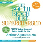The South Beach Diet Supercharged: Faster Weight Loss and Better Health for Life Audiobook