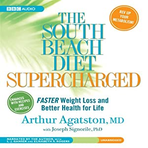The South Beach Diet Supercharged: Faster Weight Loss and Better Health for Life | [Arthur Agatston, Joseph Signorile]