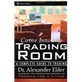 Come into My Trading Room: A Complete Guide to Trading (Wiley Trading)by Alexander Elder
