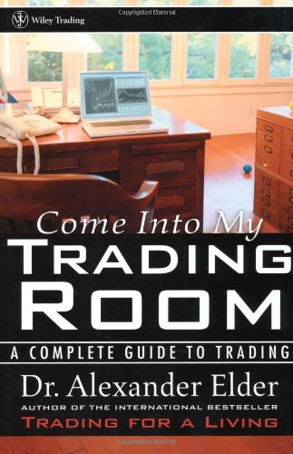Come Into My Trading Room: A Complete Guide to Trading: Alexander Elder: 9780471225348: Amazon.com: Books
