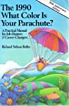 What Color Is Your Parachute? 1990: A...