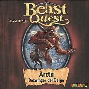 Arcta, Bezwinger der Berge (Beast Quest 3) Hörbuch