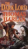 The Dark Lord: The First Tome of the Chronicles of Greywolf and the Goddess (0812590120) by Harlan, Thomas