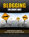 Blogging the Right Way: Learn How to...