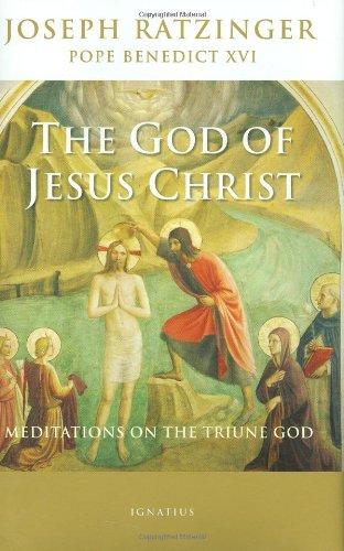 The God of Jesus Christ: Meditations on the Triune God