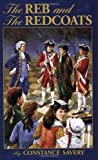 img - for The Reb and the Redcoats (Living History Library) by Constance Savery (1999-05-01) book / textbook / text book