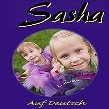 Sasha [German Edition] (       ungekürzt) von K. Meador Gesprochen von: Sheila Marie Nicholas