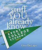 img - for Stuff You Already Know: And Every College Student Should by Gina DeLapa (2015-05-01) Hardcover book / textbook / text book