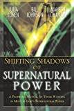 Shifting Shadows of Supernatural Power