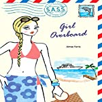 Girl Overboard: Students Across the Seven Seas | Amy Ferris