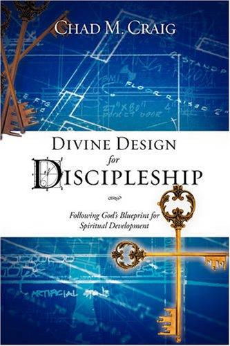Divine Design for Discipleship, Chad M. Craig