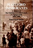 img - for Hartford immigrants: A history of the Christian Activities Council (Congregational), 1850-1980 book / textbook / text book