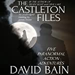 The Castleton Files: Five Adventures | David Bain