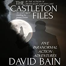 The Castleton Files: Five Adventures (       UNABRIDGED) by David Bain Narrated by James Foster