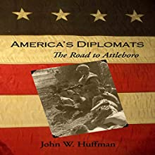 America's Diplomats: The Road to Attleboro (       UNABRIDGED) by John W. Huffman Narrated by Rich Miller