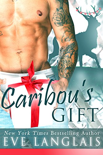 Eve Langlais - Caribou's Gift: A Hero With Antlers and Attitude (Kodiak Point Book 0)