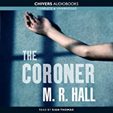 The Coroner (       UNABRIDGED) by M. R. Hall Narrated by Sian Thomas