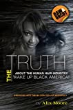 img - for The Truth About the Human Hair Industry - Wake Up Black America! book / textbook / text book
