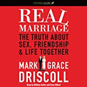 Real Marriage: The Truth About Sex, Friendship, and Life Together | [Mark Driscoll, Grace Driscoll]