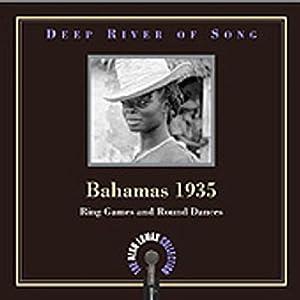Deep River of Song: Bahamas 1935: Ring Games & Round Dances