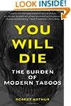 You Will Die: The Burden of Modern Ta...