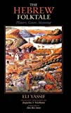 img - for The Hebrew Folktale: History, Genre, Meaning (Folklore Studies in Translation) by Yassif Eli (2009-04-16) Hardcover book / textbook / text book