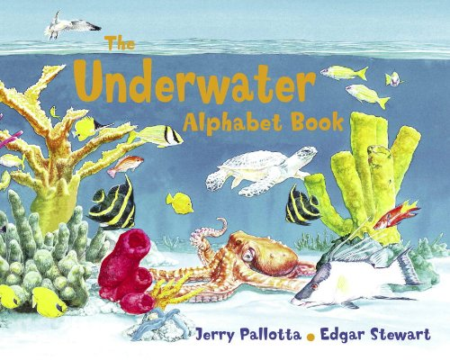 The Underwater Alphabet Book (Jerry Pallotta's Alphabet Books), Pallotta, Jerry