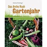 """Das Arche Noah Gartenjahr. 365 Fragen an meinen Gartenvon """"Andrea Heistinger"""""""