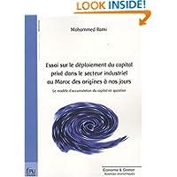 essai sur le déploiement du capital privé dans le secteur industriel au maroc des origines à nos jours
