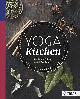 Yoga Kitchen: Ernährung & Yoga perfekt kombiniert