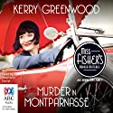 Murder in Montparnasse (       UNABRIDGED) by Kerry Greenwood Narrated by Stephanie Daniel