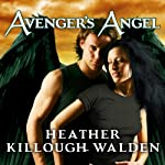 Avenger's Angel: Lost Angels, Book 1 (       UNABRIDGED) by Heather Killough-Walden Narrated by Gildart Jackson