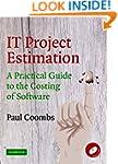 IT Project Estimation: A Practical Gu...