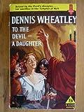 To the Devil-a Daughter (Arrow Books. no. 412.) Dennis Wheatley